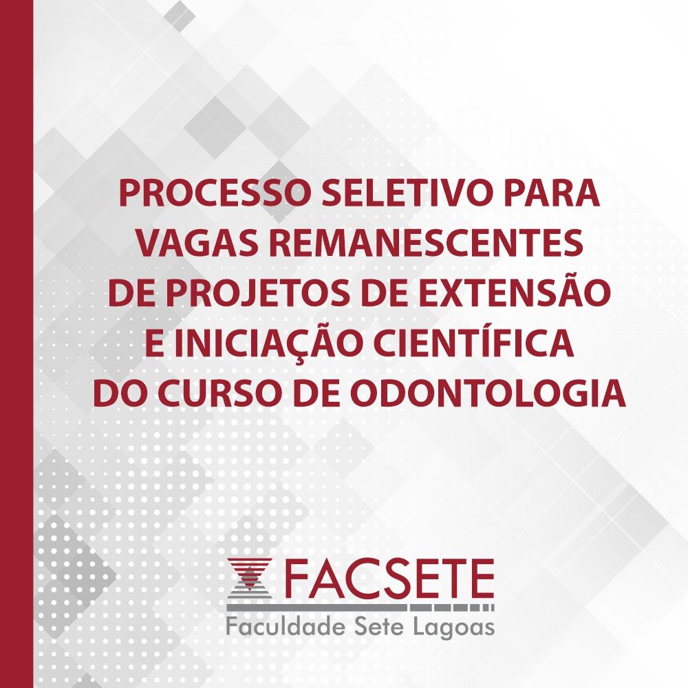 CInEx:  PROCESSO SELETIVO PARA VAGAS REMANESCENTES DE PROJETOS DE EXTENSÃO E INICIAÇÃO CIENTÍFICA DO CURSO DE ODONTOLOGIA