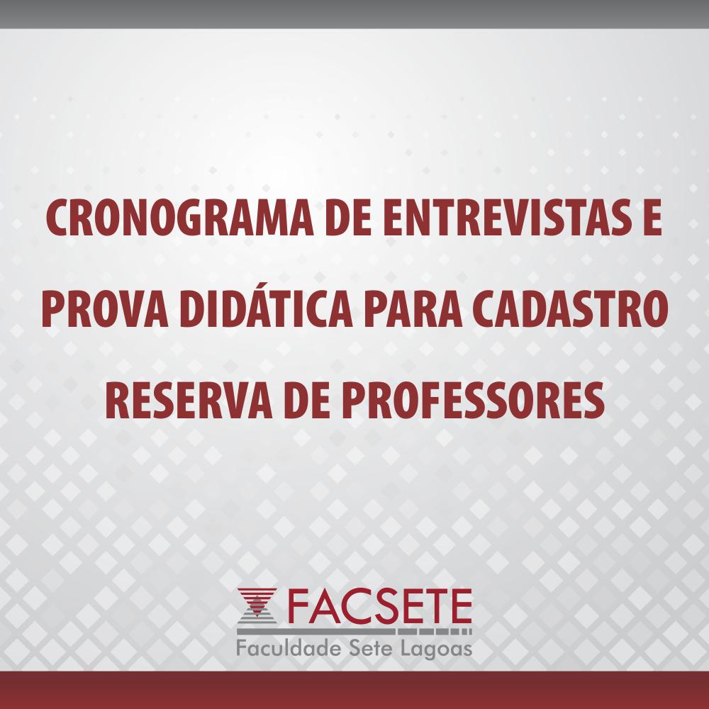 CRONOGRAMA ENTREVISTAS E PROVA DIDÁTICA PARA CADASTRO  RESERVA DE PROFESSORES