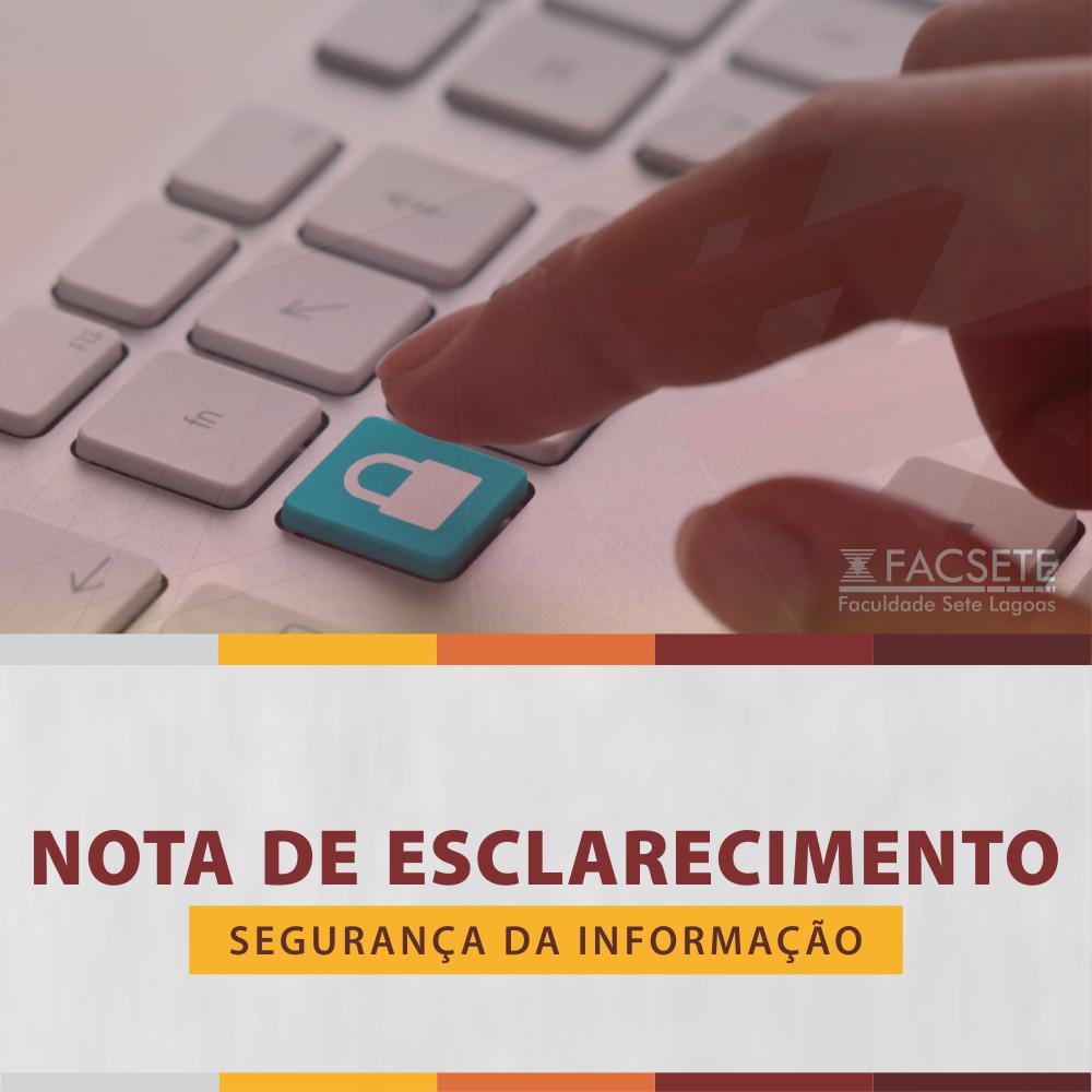 NOTA DE ESCLARECIMENTO - SEGURANÇA DA INFORMAÇÃO