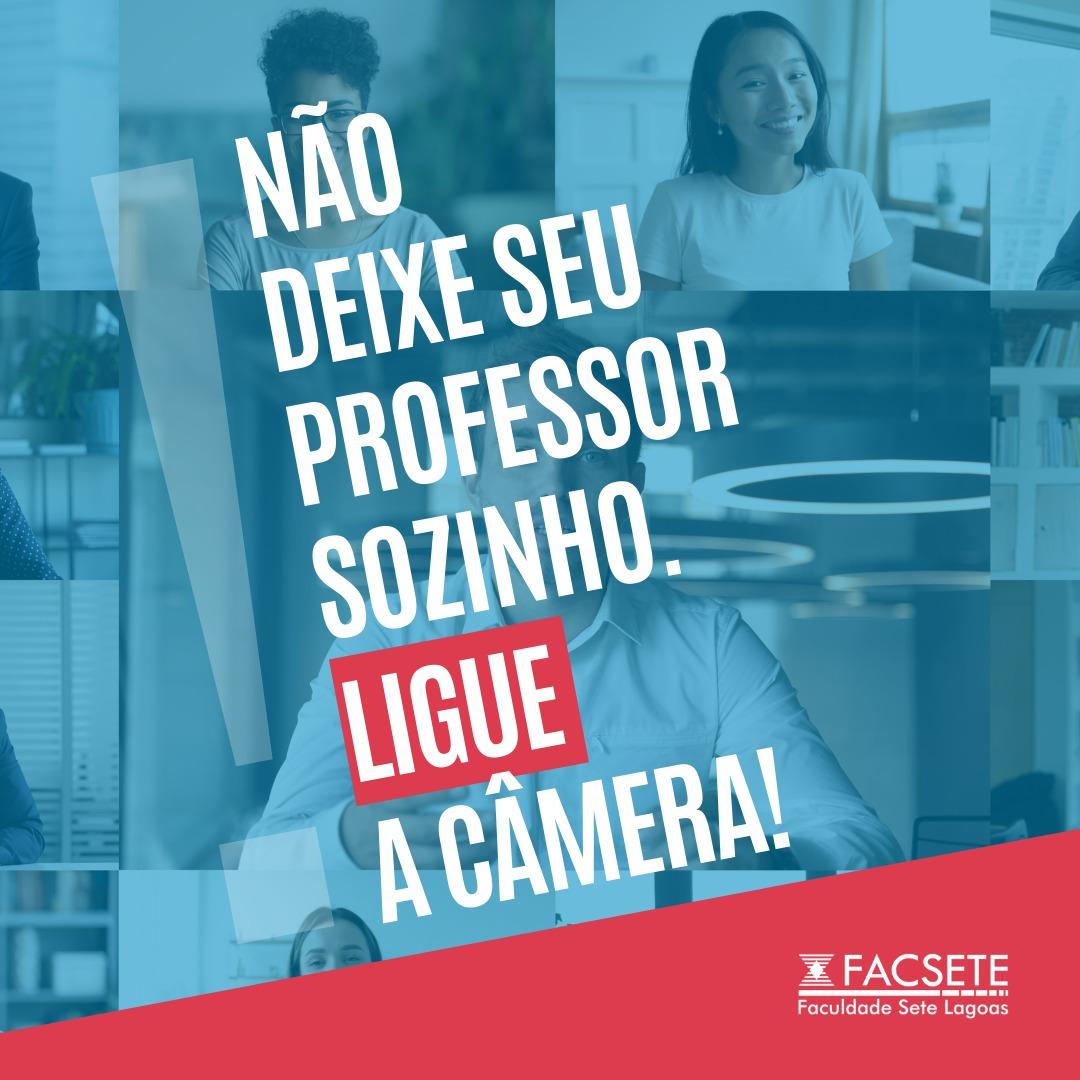 Não deixe seu professor sozinho, ligue a câmera!
